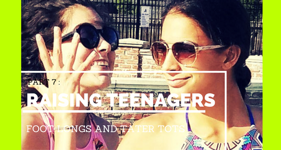 Raising Teens - Foot Longs and Tator tots