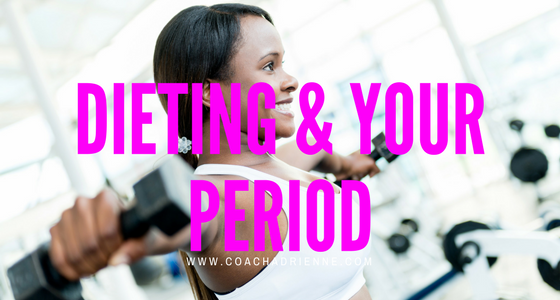 Dieting and your period
